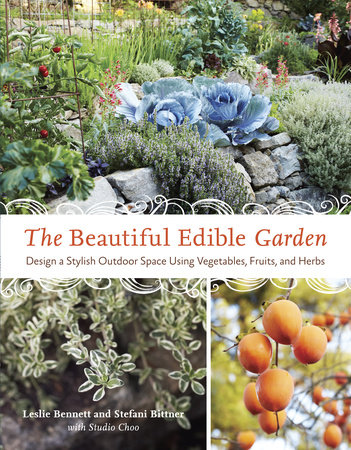 The Beautiful Edible Garden by