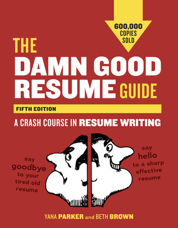 The Damn Good Resume Guide, Fifth Edition by Yana Parker and Beth Brown