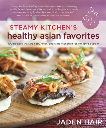 Steamy Kitchen's Healthy Asian Favorites by Jaden Hair