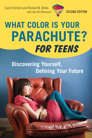 What Color Is Your Parachute? For Teens, 2nd Edition by Richard N. Bolles and Carol Christen
