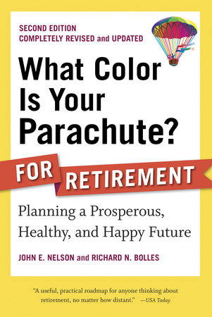 What Color Is Your Parachute? for Retirement, Second Edition by Richard N. Bolles and John E. Nelson