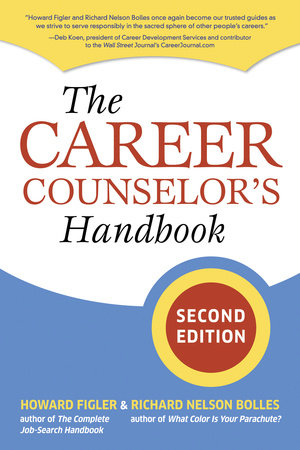 The Career Counselor's Handbook, Second Edition by Howard Figler and Richard N. Bolles