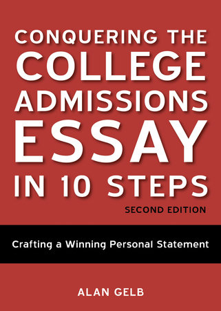 Conquering the College Admissions Essay in 10 Steps, Second Edition by