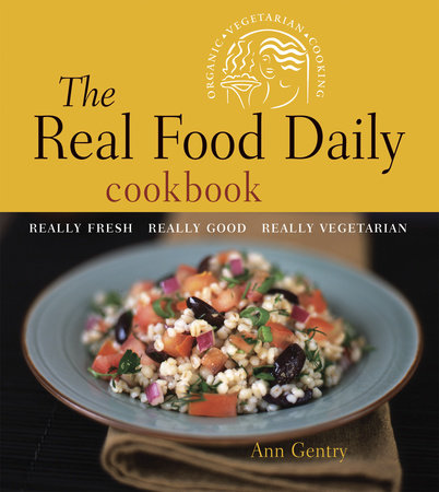 The Real Food Daily Cookbook by