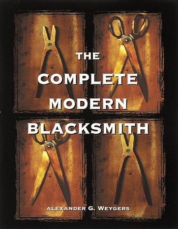 The Complete Modern Blacksmith by