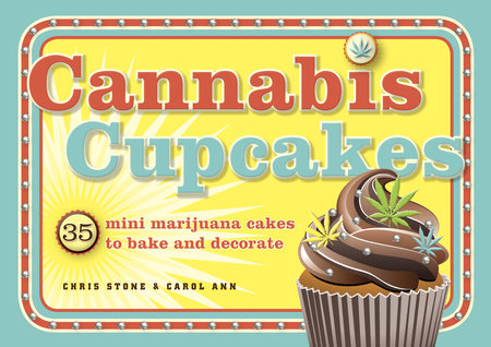 Cannabis Cupcakes by Chris Stone and Carol Ann