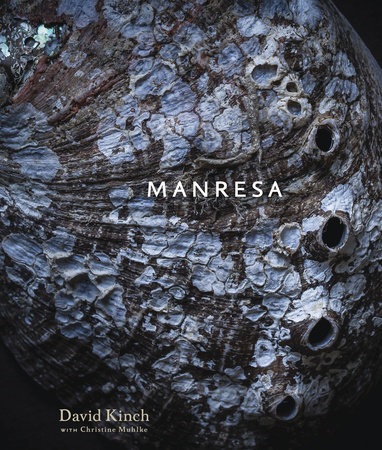 Manresa by Christine Muhlke and David Kinch