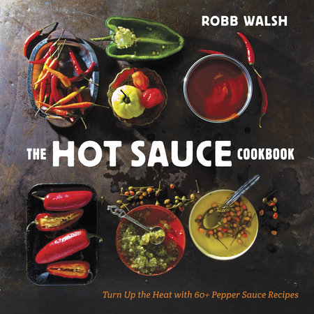 The Hot Sauce Cookbook by