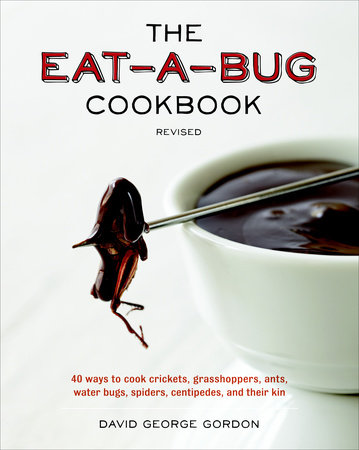The Eat-a-Bug Cookbook, Revised
