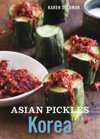Asian Pickles: Korea by Karen Solomon