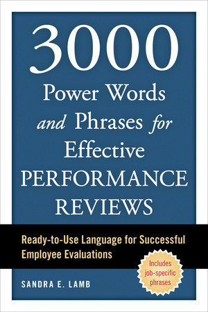 3000 Power Words and Phrases for Effective Performance Reviews by Sandra E. Lamb
