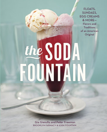 The Soda Fountain by Gia Giasullo, Peter Freeman, Brooklyn Farmacy and Soda Fountain and Elizabeth Kiem