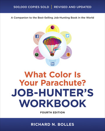 What Color Is Your Parachute? Job-Hunter's Workbook, Fourth Edition by