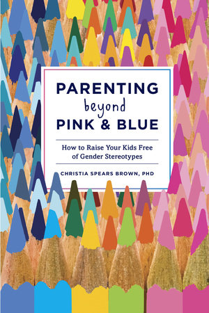 Parenting Beyond Pink & Blue