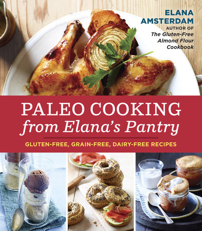 Paleo Cooking from Elana's Pantry by