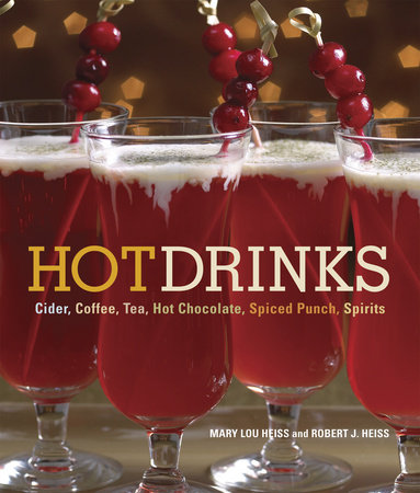 Hot Drinks by Mary Lou Heiss and Robert J. Heiss