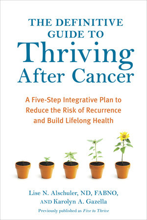 The Definitive Guide to Thriving After Cancer by