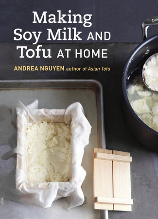 Making Soy Milk and Tofu at Home by