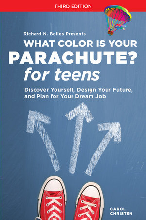 What Color Is Your Parachute? for Teens, Third Edition by Carol Christen and Richard N. Bolles