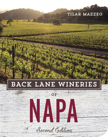 Back Lane Wineries of Napa, Second Edition by