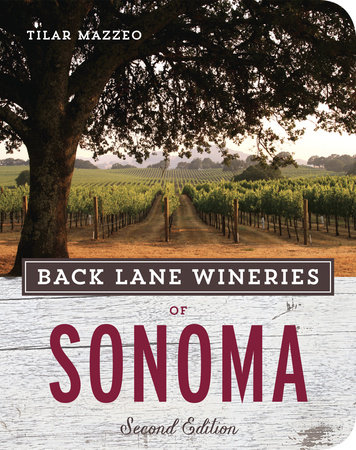 Back Lane Wineries of Sonoma, Second Edition by