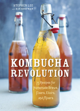 Kombucha Revolution by Ken Koopman and Stephen Lee