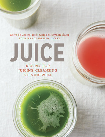 Juice by Hedi Gores, Carly de Castro and Hayden Slater