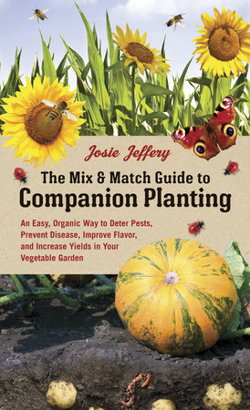 The Mix & Match Guide to Companion Planting by