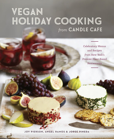 Vegan Holiday Cooking from Candle Cafe by Joy Pierson, Angel Ramos and Jorge Pineda