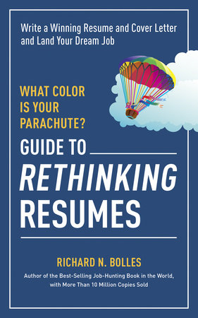 What Color Is Your Parachute? Guide to Rethinking Resumes by