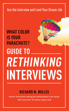 What Color Is Your Parachute? Guide to Rethinking Interviews by
