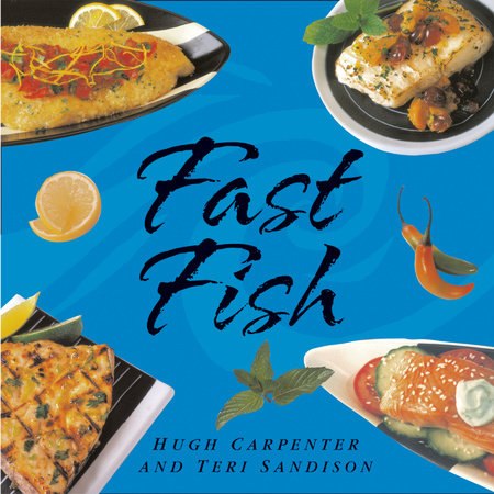 Fast Fish by Hugh Carpenter and Teri Sandison