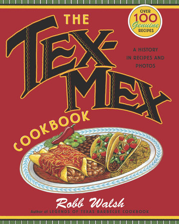 The Tex-Mex Cookbook by
