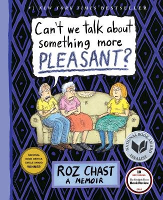 Cover art for Can't We Talk about Something More Pleasant?: A Memoir