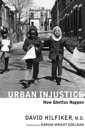 Urban Injustice by David Hilfiker