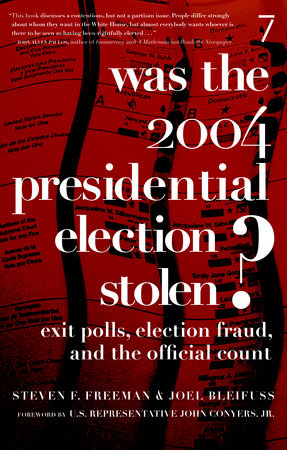 Was the 2004 Presidential Election Stolen? by Steven F. Freeman and Joel Bleifuss
