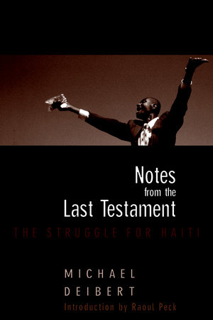 Notes From the Last Testament by Michael Deibert