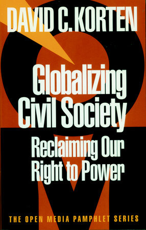 Globalizing Civil Society by David C. Korten