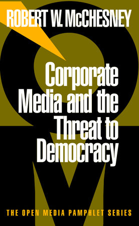 Corporate Media and the Threat to Democracy by