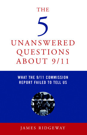 The 5 Unanswered Questions About 9/11 by James Ridgeway