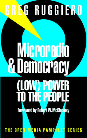 Microradio & Democracy by Greg Ruggiero
