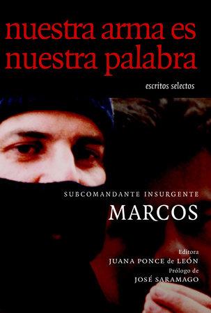 Nuestra Arma es Nuestra Palabra by Subcomandante Marcos