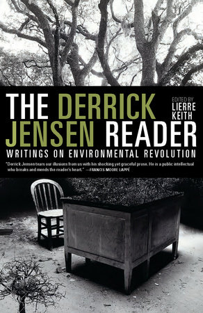 The Derrick Jensen Reader by Derrick Jensen
