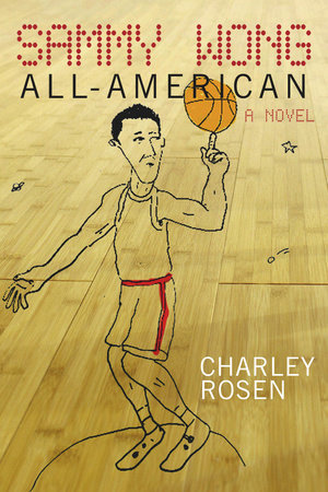 Sammy Wong, All-American by Charley Rosen