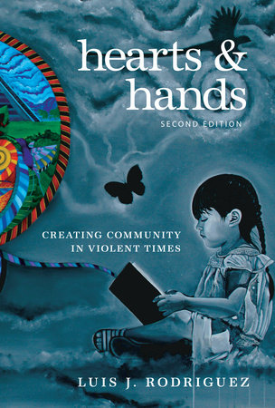 Hearts and Hands, Second Edition by Luis J. Rodriguez