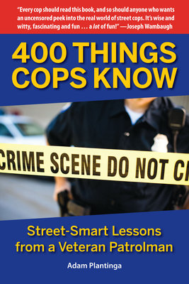 Cover art for 400 Things Cops Know: Street-Smart Lessons from a Veteran Patrolman