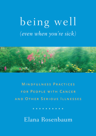 Being Well (Even When You're Sick) by