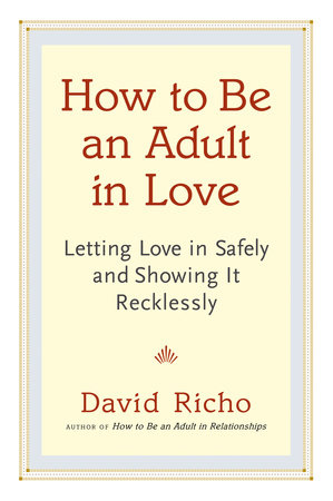 How to Be an Adult in Love by David Richo