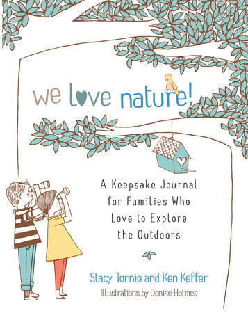 We Love Nature! by Stacy Tornio and Ken Keffer