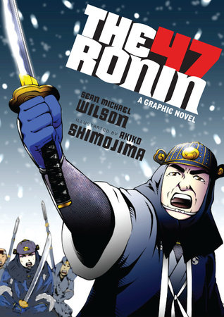 The 47 Ronin by Sean Michael Wilson